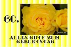 Karte 60. Geburtstag Rose gelb